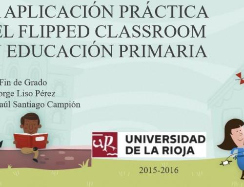 """TFG """"La aplicación práctica del Flipped Classroom en Educación Primaria"""""""