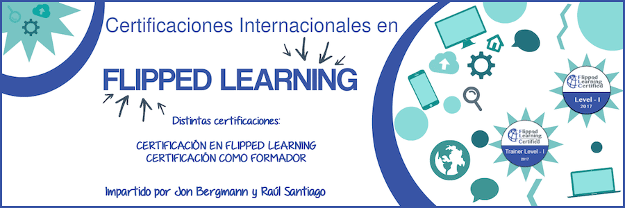 Certificaciones Internacionales en Flipped Classroom