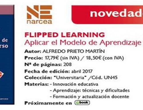 Flipped Learning: Aplicar el modelo de aprendizaje inverso, de Alfredo Prieto