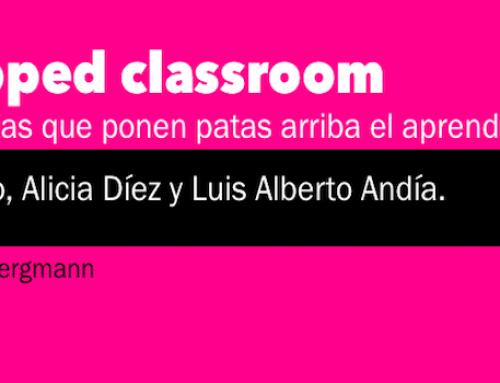 Nuevo libro: Flipped Classroom 33 experiencias que ponen patas arriba el aprendizaje