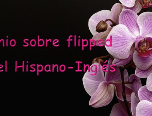 Testimonio sobre flipped desde el Hispano-Inglés