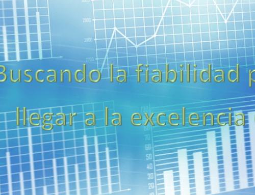 Buscando la fiabilidad para llegar a la excelencia (I)