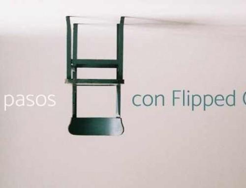Primeros pasos con el Flipped Classroom