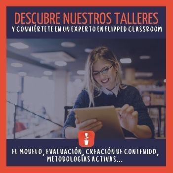Cursos y Talleres sobre Flipped Classroom