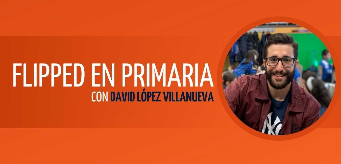 Taller Flipped Primaria David Lopez