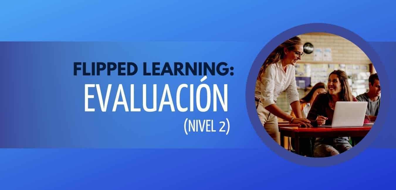 Taller Flipped Learning Evaluacion Nivel Dos