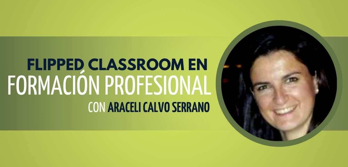 Flipped Classroom en Formacion Profesional Araceli Calvo