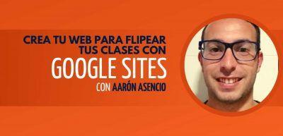 Crea tu Web para Flippear tus clases con Google Sites
