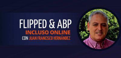Flipped & ABP Taller Juan Francisco Hernandez