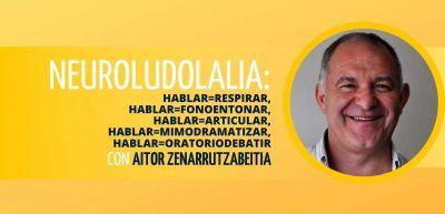 Neuroludolalia Taller con Aitor Zenarrutzabeitia Artamendi