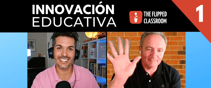 Innovacion educativa episodio 1